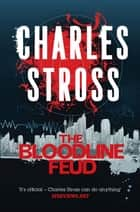 The Bloodline Feud - The Family Trade and The Hidden Family ebook by Charles Stross