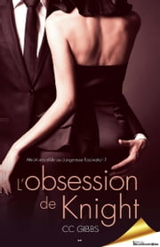L'obsession de Knight ebook by CC Gibbs