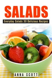 Salads - healthy food for everyday, #2 ebook by Anna Scott