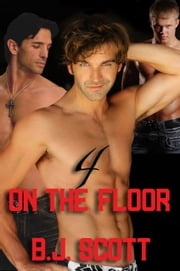 4 on the Floor ebook by B.J. Scott