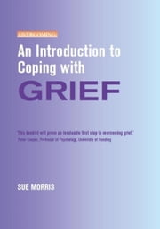 An Introduction to Coping with Grief ebook by Sue Morris