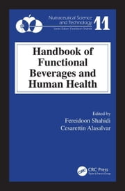 Handbook of Functional Beverages and Human Health ebook by Shahidi, Fereidoon