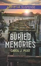 Buried Memories (Mills & Boon Love Inspired Suspense) ebook by Carol J. Post
