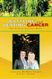 Battling And Beating Cancer - The Cancer Survival Book ebook by Scott Seaman
