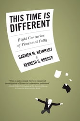 This Time Is Different - Eight Centuries of Financial Folly ebook by Carmen M. Reinhart,Kenneth Rogoff