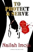 To Protect & Serve ebook by Nailah