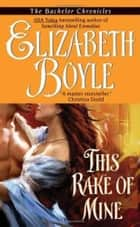 This Rake of Mine ebook by Elizabeth Boyle