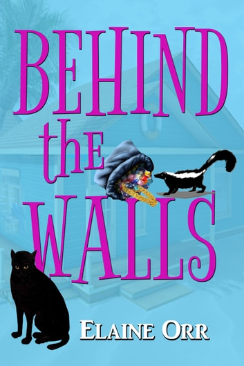 Behind the Walls ekitaplar by Elaine L. Orr