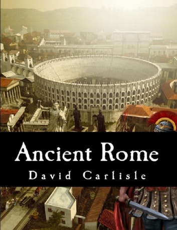 Ancient Rome ebook by David Carlisle