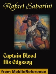Captain Blood His Odyssey (Mobi Classics) ebook by Sabatini, Rafael