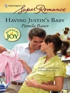 Having Justin's Baby ebook by Pamela Bauer