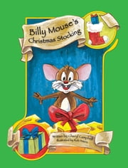 Billy Mouse's Christmas Stocking ebook by Cheryl Campbell