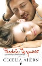 Posdata: Te quiero eBook by Cecelia Ahern