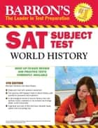 SAT Subject Test World History, 4th Edition ebook by Marilynn Hitchens, Heidi Roupp