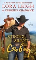 Strong, Silent Cowboy 電子書 by Lora Leigh, Veronica Chadwick