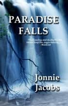 Paradise Falls ebook by Jonnie Jacobs