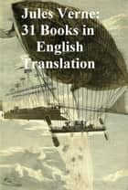 Jules Verne: 31 books in English translation ebook by