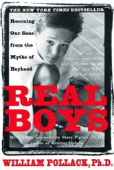 Real Boys - Rescuing Our Sons from the Myths of Boyhood ebook by William Pollack