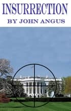 Insurrection ebook by John Angus