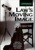 Law's Moving Image ebook by Leslie Moran, Elena Loizidou, Ian Christie,...