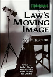 Law's Moving Image ebook by Leslie Moran,Elena Loizidou,Ian Christie,Emma Sandon