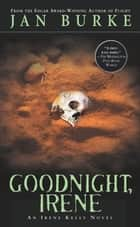 Goodnight, Irene ebook by Jan Burke