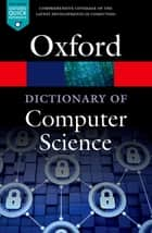 A Dictionary of Computer Science ebook by Andrew Butterfield,Gerard Ekembe Ngondi,Anne Kerr