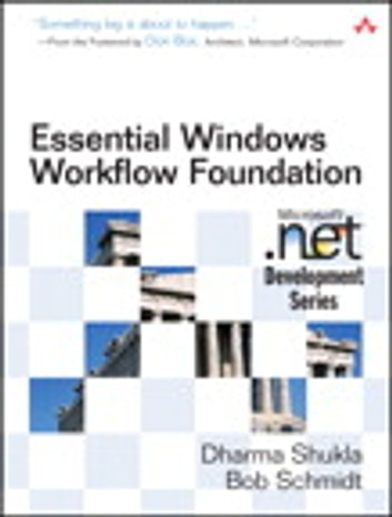 Essential Windows Workflow Foundation ebook by Dharma Shukla,Bob Schmidt