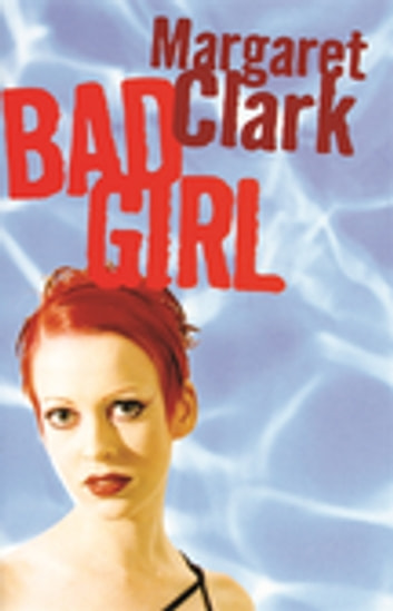 Bad Girl ebook by Margaret Clark