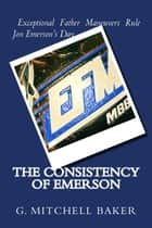 The Consistency of Emerson ebook by G. Mitchell Baker