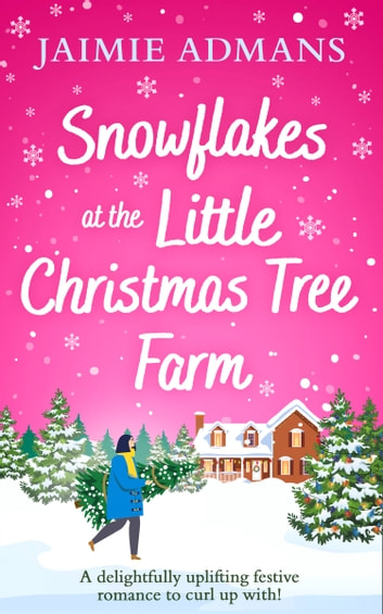 Snowflakes at the Little Christmas Tree Farm ebook by Jaimie Admans