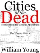 The War on Horror (Cities of the Dead) ebook by William Young