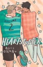 Heartstopper Volume Two ebook by Alice Oseman