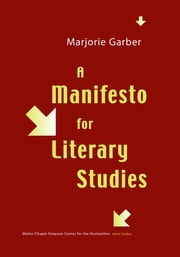A Manifesto for Literary Studies ebook by Marjorie Garber