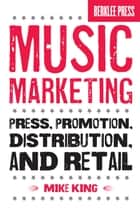 Music Marketing ebook by Mike King