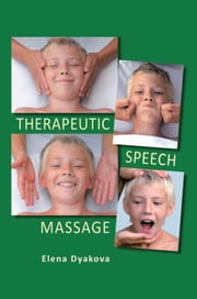 THERAPEUTIC SPEECH MASSAGE ebook by Elena Dyakova