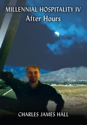 Millennial Hospitality IV - After Hours ebook by Charles James Hall