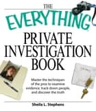 The Everything Private Investigation Book ebook by Sheila L. Stephens