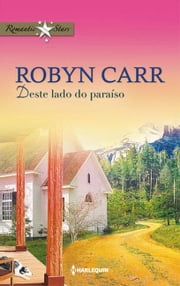 DESTE LADO DO PARAÍSO ebook by ROBYN CARR