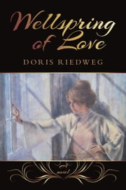 Wellspring of Love ebook by Doris Riedweg