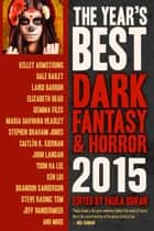 The Year's Best Dark Fantasy & Horror, 2015 Edition - The Year's Best Dark Fantasy & Horror, #6 ebook by Paula Guran