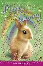 Magic Bunny: Holiday Dreams - Holiday Dreams ebook by Sue Bentley