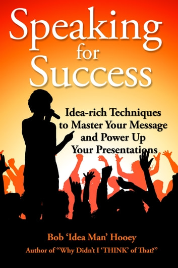 Speaking For Success ebook by Bob Hooey