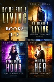 Dying for a Living Boxset ebook by Kory M. Shrum
