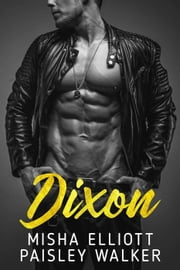 Dixon ebook by Misha Elliott, Paisley Walker