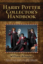 Harry Potter Collector's Handbook ebook by William Silvester