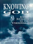 Knowing God ebook by Elliot N. Dorff
