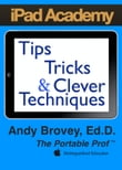 iPad Academy: Tips, Tricks and Clever Techniques