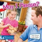 May I Please? ebook by Kyla Steinkraus, Britannica Digital Learning
