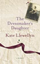 The Dressmaker's Daughter ebook by